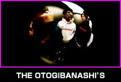 THE OTOGIBANASHI'S