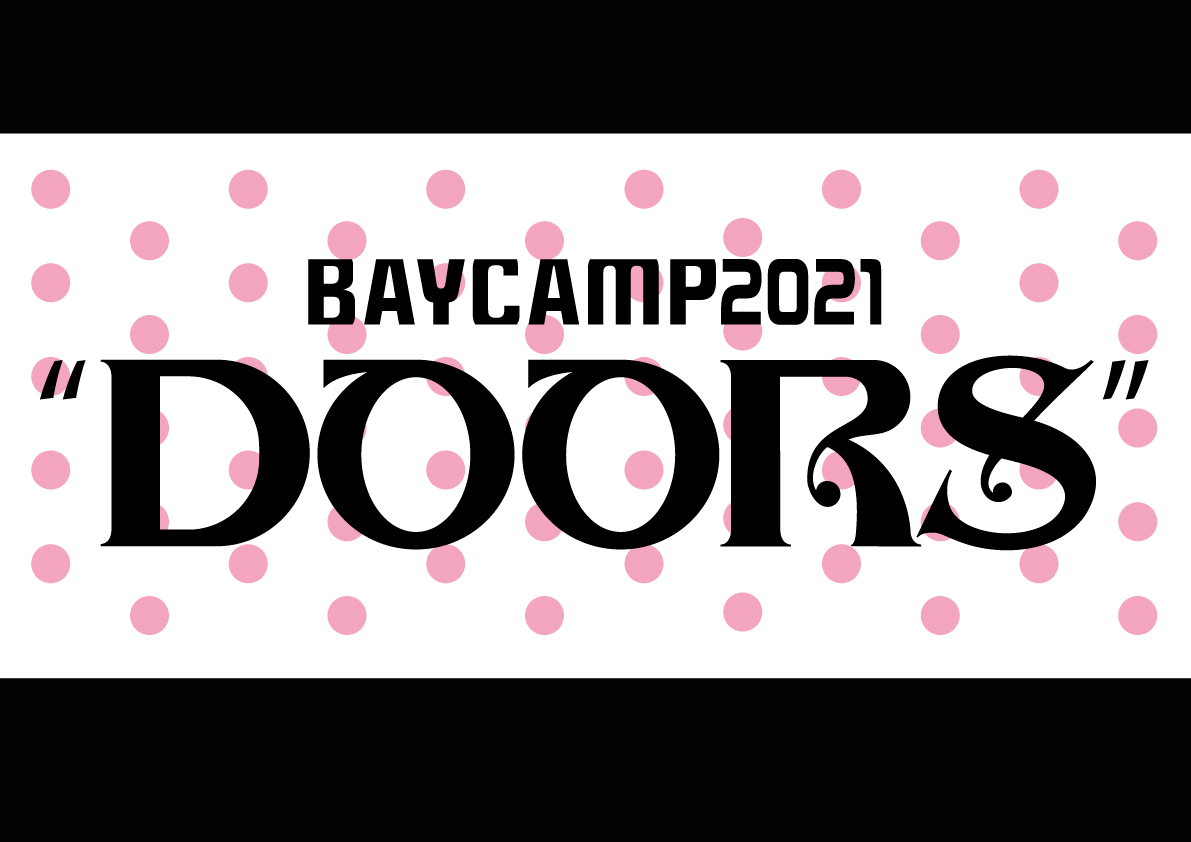 "BAYCAMP2021""DOORS ""延期開催に伴うチケットキャンセル受付のお知らせ"